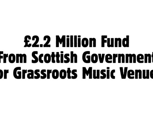 Music Venue Trust Welcomes £2.2 Million Fund From Scottish Government For Grassroots Music Venues