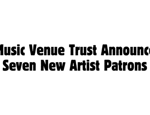 Music Venue Trust Announce Seven New Artist Patrons